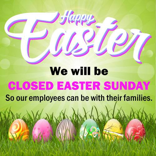 Closing for Easter Sunday